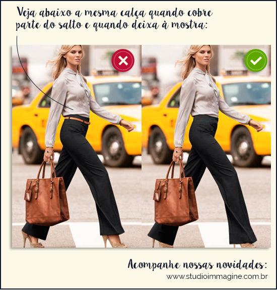 Veja abaixo a mesma calça quando cobre  parte do salto e quando deixa à mostra:
