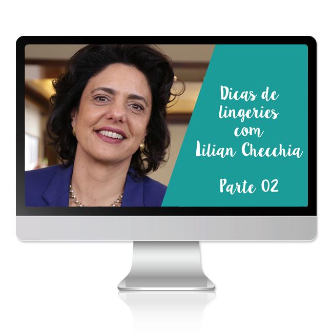 Segunda parte das dicas de lingeries com Lilian Checchia